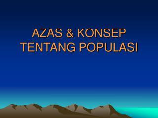 AZAS & KONSEP TENTANG POPULASI