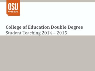 College of Education Double Degree Student Teaching 2014 – 2015