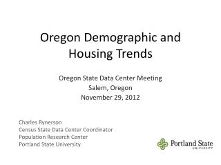 Oregon Demographic  and Housing  Trends
