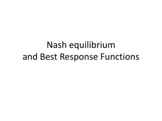 Nash equilibrium and Best Response Functions