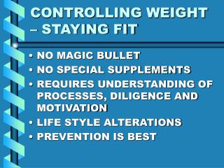 CONTROLLING WEIGHT – STAYING FIT