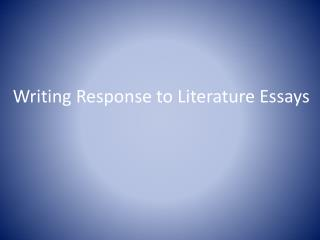 Writing Response to Literature Essays