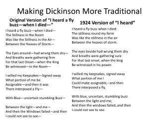Making Dickinson More Traditional