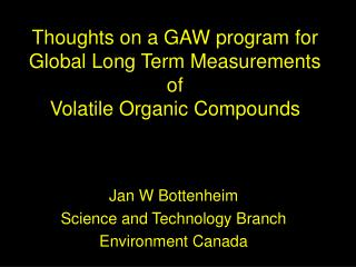 Thoughts on a GAW program for Global Long Term Measurements of Volatile Organic Compounds