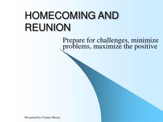 HOMECOMING AND REUNION