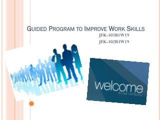Guided Program to Improve Work Skills