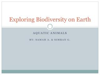 Exploring Biodiversity on Earth