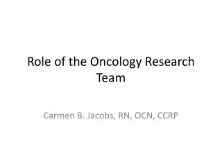 Role of the Oncology Research Team