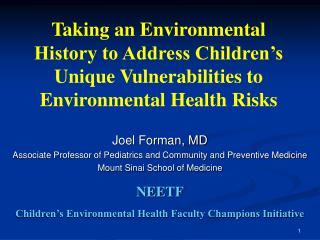 Joel Forman, MD Associate Professor of Pediatrics and Community and Preventive Medicine