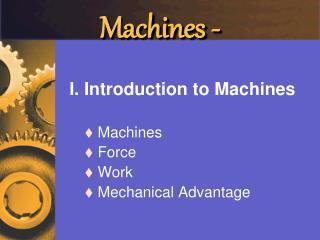 Machines -