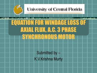 EQUATION FOR WINDAGE LOSS OF AXIAL FLUX, A.C. 3 PHASE SYNCHRONOUS MOTOR