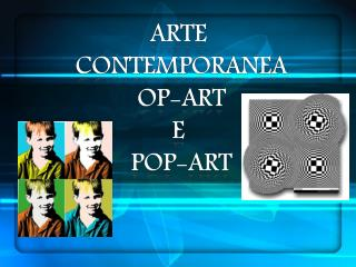 Arte  Contemporanea Op-art E  Pop-art