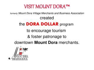 VISIT MOUNT DORA� formerly Mount Dora Village Merchants and Business Association