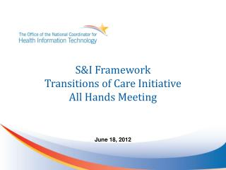 S&I Framework Transitions of Care Initiative  All Hands Meeting