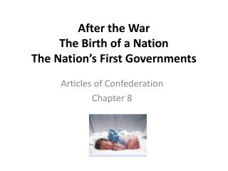 After the War  The Birth of a Nation The  Nation's First Governments