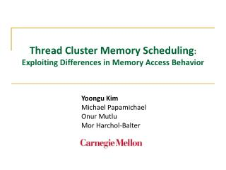 Thread Cluster Memory Scheduling :  Exploiting Differences in Memory Access Behavior