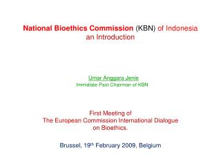 National Bioethics Commission  (KBN)  of Indonesia an Introduction