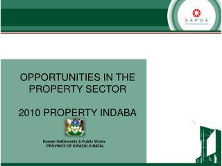 OPPORTUNITIES IN THE PROPERTY SECTOR 2010 PROPERTY INDABA