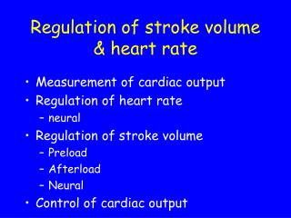 Regulation of stroke volume & heart rate