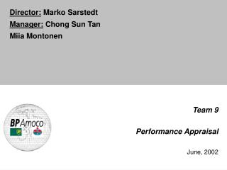 Team 9 Performance Appraisal June, 2002