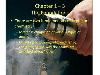Chapter 1 – 3 The Foundations