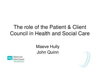 The role of the Patient & Client Council in Health and Social Care