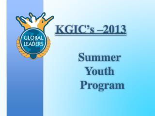 KGIC's –2013 Summer  Youth   Program