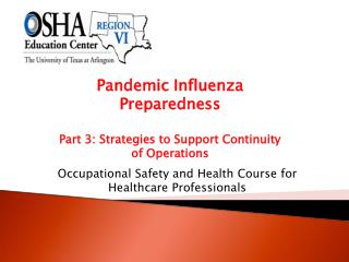 Pandemic Influenza  Preparedness Part 3: Strategies to Support Continuity  of Operations
