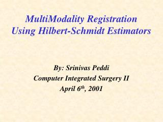 MultiModality Registration  Using Hilbert-Schmidt Estimators