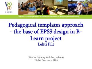 Pedagogical templates approach - the base of EPSS design in B-Learn project Lehti Pilt