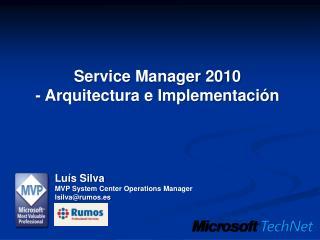 Service  Manager 2010  - Arquitectura e Implementación