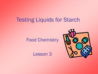 Testing Liquids for Starch