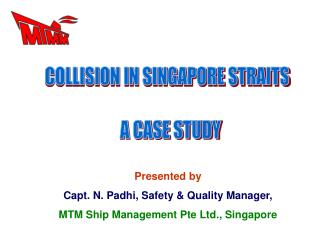 COLLISION IN SINGAPORE STRAITS   A CASE STUDY