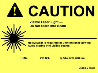 Visible Laser Light — Do Not Stare into Beam