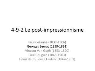 4-9 -2 Le post- i mpressionnisme