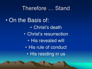 Therefore … Stand
