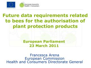 Francesca Arena European Commission Health and Consumers Directorate General