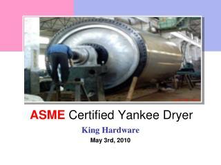 ASME  Certified  Yankee  Dryer