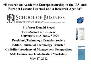 Professor Donald Siegel Dean-School of Business University at Albany, SUNY