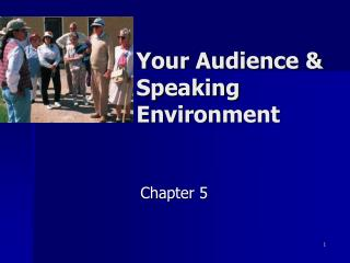 Your Audience & Speaking Environment