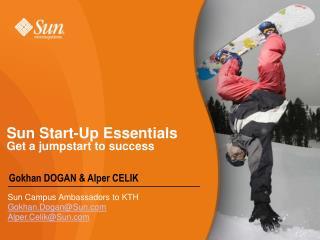 Sun Start-Up Essentials Get a jumpstart to success
