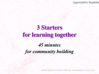 3 Starters  for learning together