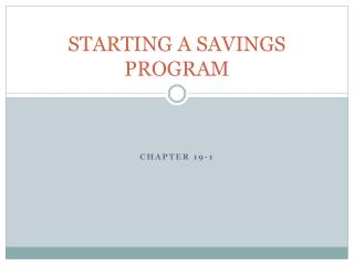 STARTING A SAVINGS PROGRAM
