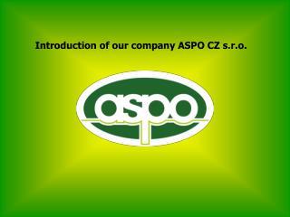 Introduction of our company ASPO CZ s.r.o.
