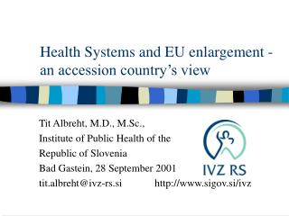 Health Systems and EU enlargement -  an accession country's view