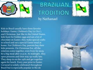 BRAZILIAN TRODITION