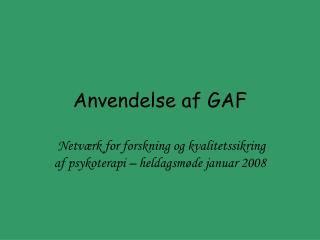 Anvendelse af GAF