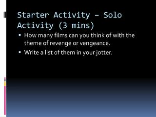 Starter Activity – Solo Activity (3  mins )