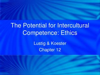 The Potential for Intercultural Competence: Ethics