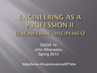 Engineering as a Profession II Engineering Disciplines